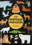 Les animaux menacés Harriet Brundle illustré par Matt Rumbelow [traduction : Charlotte Grossetête]