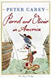 Parrot and Olivier in América Peter Carey