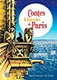 Contes et légendes de Paris choix et adaptation de Christian Pichard illustrations originales de Loïc Tréhin