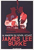 La maison du soleil levant James Lee Burke trad. Christophe Mercier