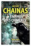 Empire des chimères Antoine Chainas