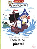 Tom le pi... pirate ! Ghislaine Biondi illustrations Aviel Basil
