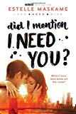 Did I Mention I Need You? Estelle Maskame