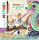 Jason et la Toison d'or adapté par Agnès Cathala illustré par Aurore Damant