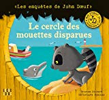 Le cercle des mouettes disparues Tristan Pichard illustrations Christophe Boncens