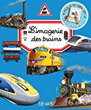 L'imagerie des trains conception Emilie Beaumont textes Philippe Simon, Marie-Laure Bouet illustrations Jacques Dayan, Andrea Galletti