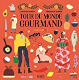 Tour du monde gourmand Caroline Laffon illustré par Véronique Joffre